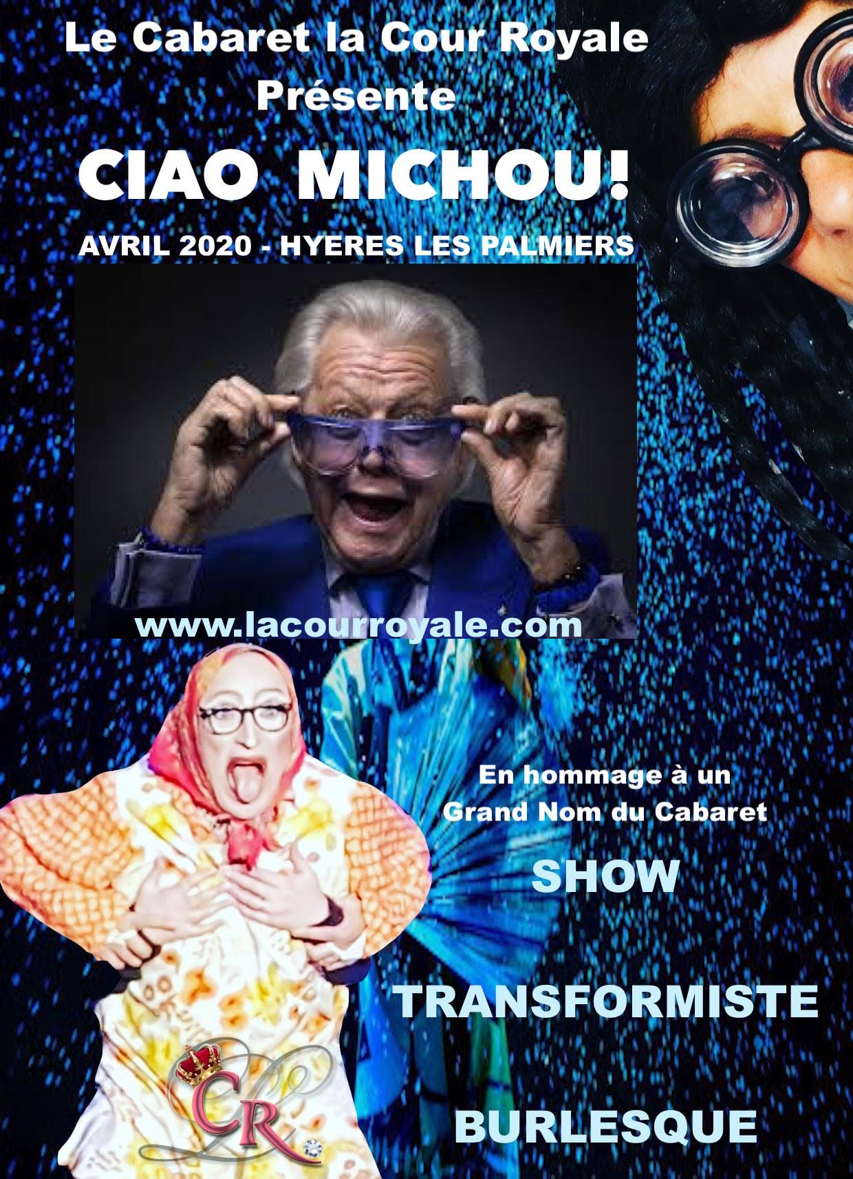 Spectacle hommage à Michou au cabaret la cour Royale à Hyères Var